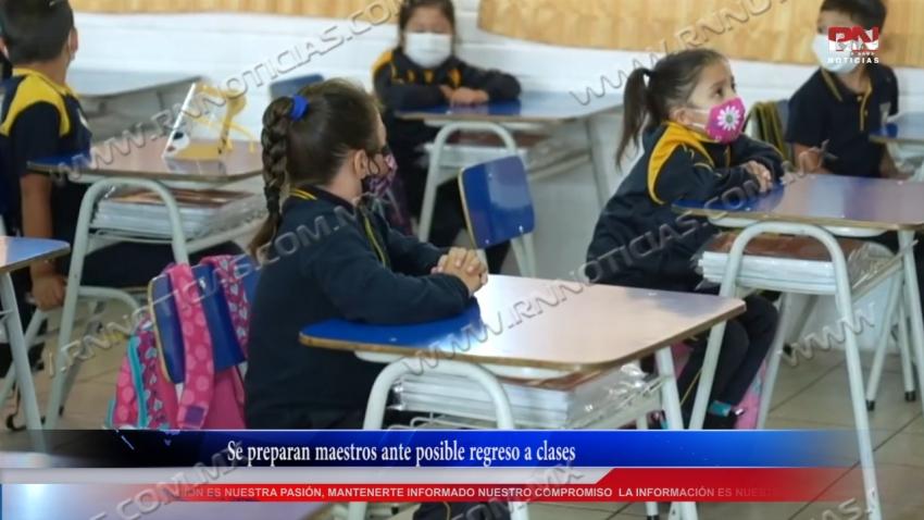 VIDEO Se preparan maestros ante posible regreso a clases
