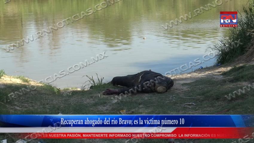 VIDEO Recuperan ahogado del río Bravo; es la víctima número 10